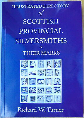 Illustrated Directory of Scottish Provincial Silversmiths & Their Marks