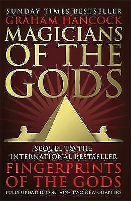 Magicians of the Gods: The Forgotten Wisdom of Earth's Lost Civilisation - the S