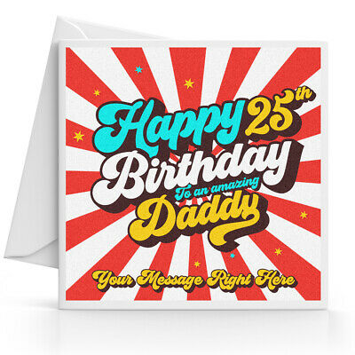 Personalised 25th Birthday Card Male Son Grandson Nephew Brother Dad Daddy