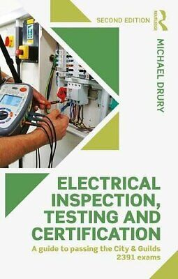 ELECTRICAL INSPECTION, TESTING AND CERTIFICATION: A GUIDE TO By Michael NEW