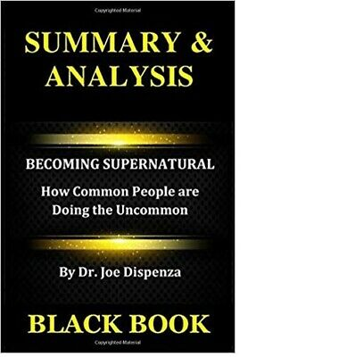 Summary & Analysis: Becoming Supernatural By Dr. Joe Dispenza (2018, Paperback)