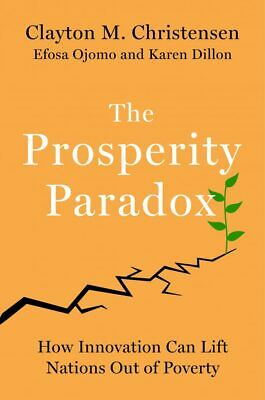 The Prosperity Paradox: How Innovation Can Lift Nations Out of Poverty | PDF