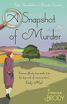 Snapshot of Murder: The tenth Kate Shackleton Murder Mystery (Kate Shackleton My