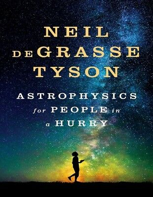 Neil deGrasse Tyson-Astrophysics for People in a Hurry (2017)