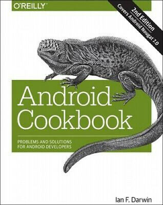 Android Cookbook: Problems and Solutions for Android Developers by Ian F. Darwin