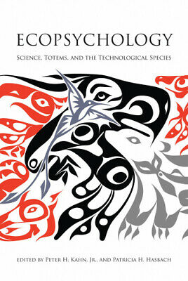 Ecopsychology: Science, Totems, and the Technological Species (The MIT Press).