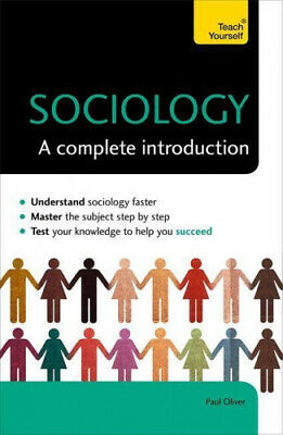 Sociology: A Complete Introduction: Teach Yourself by Oliver, Paul.