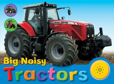 Big Noisy Tractors (Noisy Books S.) [Board book] by Chez Picthall.