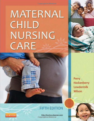 Maternal Child Nursing Care Perry 5th Edition Perry (DIGITAL TEST BANK)