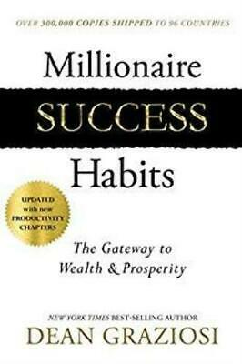 Millionaire Success Habits: The Gateway to Wealth & Prosperity: Dean Graziosi