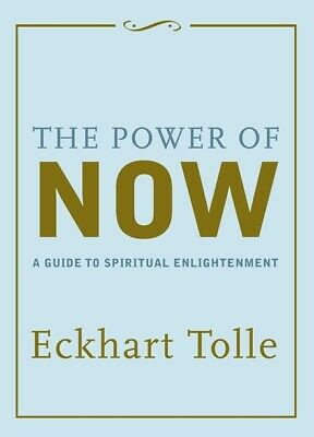 The Power of Now 'A Guide to Spiritual Enlightenment Tolle, Eckhart