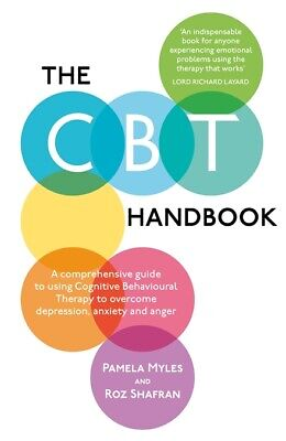 The CBT Handbook 'A comprehensive guide to using Cognitive Behavioural Therapy t