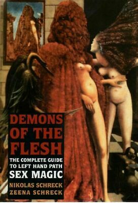 Demons of the Flesh: The Complete Guide to Left Hand Path Sex Magic Ebook