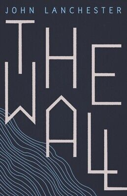The Wall by John Lanchester 9780571298709 (Hardback, 2019)
