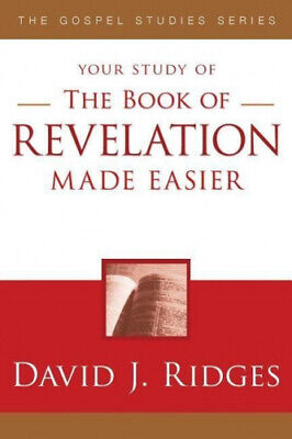 The Book of Revelation Made Easier by David J. Ridges.