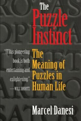 The Puzzle Instinct: The Meaning of Puzzles in Human Life by Marcel Danesi.