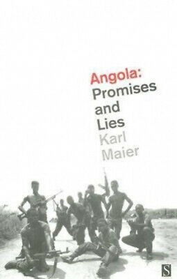 Angola: Promises and Lies by Maier, Karl.