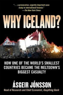 Why Iceland?: How One of the World's Smallest Countries Became the Meltdown's