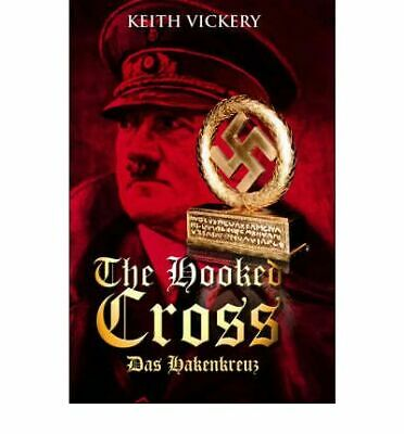 The Hooked Cross, Keith Vickery, Used; Very Good Book