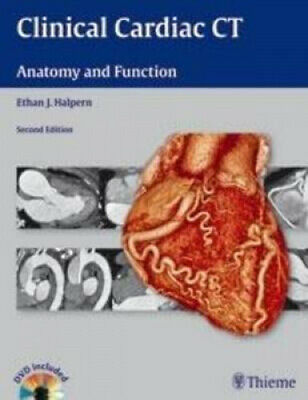 Clinical Cardiac CT: Anatomy and Function [With DVD] by Ethan J. Halpern.