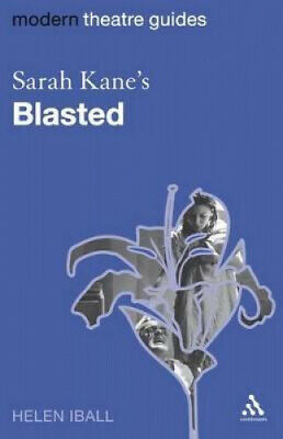 """Sarah Kane's """"Blasted"""" (Modern Theatre Guides) by Helen Iball."""