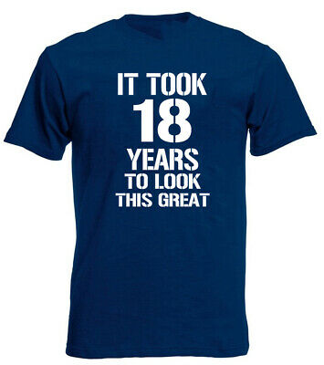 It Took 18 Years Look Great T-Shirt 18th birthday gifts presents for 18 Year Old