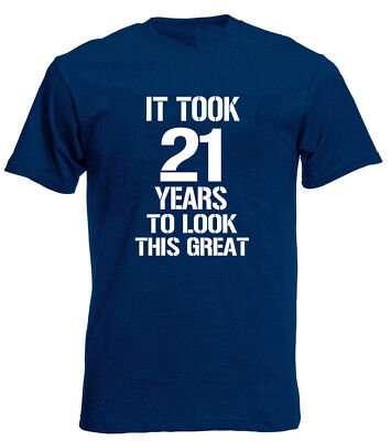 It Took 21 Years Look Great T-Shirt 21st birthday gifts presents for 21 Year Old