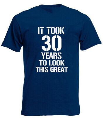 It Took 30 Years Look Great T-Shirt 30th birthday gifts presents for 30 Year Old