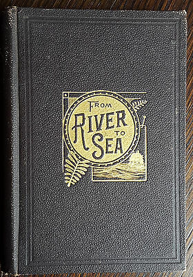 From River to Sea - Chas S. Gleed 1882 Rand McNally Tourist and Miners Guide