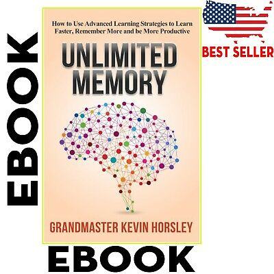 Unlimited Memory: How To Use Advanced Learning Strategie by Kevin Horsley -EBOOK