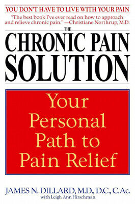 The Chronic Pain Solution: Your Personal Path to Pain Relief.
