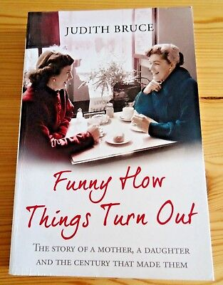 Funny How Things Turn Out by Judith Bruce (Paperback, 2013) used read once