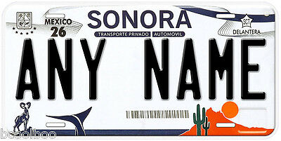 Sonora Mexico Any Text Personalized Novelty Auto Car License Plate C04