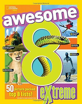 Awesome 8 Extreme: 50 Picture-Packed Top 8 Lists! by National Geographic Kids.