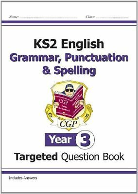 Ks2 English Targeted Question Book: Grammar, Punctuation And Spelling - Year 3 C