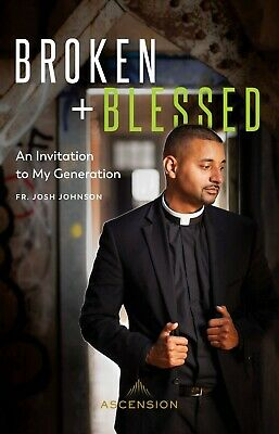 Broken and Blessed: An Invitation to My Generation by Fr. Josh Johnson(2018,Pape