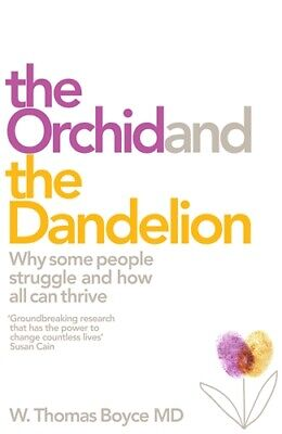 The Orchid and the Dandelion 'Why Some People Struggle and How All Can Thrive Bo