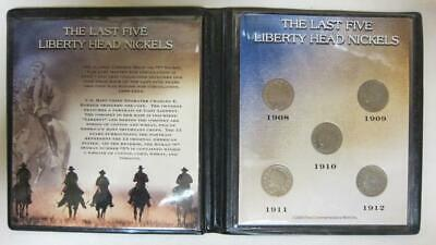 The Last Five Liberty Head Nickels 1908 - 1912 First Commemorative Mint
