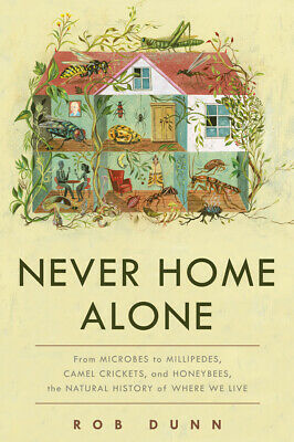 Never Home Alone: From Microbes to Millipedes, Camel Crickets, and Honeybees PDF