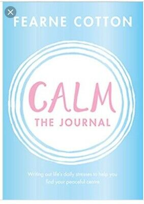 Calm: The Journal: Writing out life's daily  by Fearne Cotton New Paperback Book