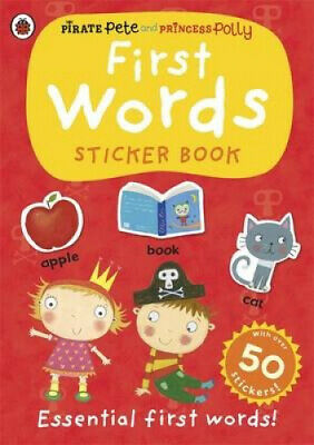 First Words: A Pirate Pete and Princess Polly sticker activity book (Pirate