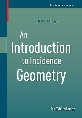 An Introduction to Incidence Geometry Bart de Bruyn