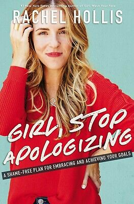 Girl, Stop Apologizing A Shame Free Plan for Embracing (Hardcover) Rachel Hollis
