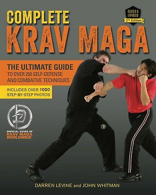 Complete Krav Maga The Ultimate Guide to Over 250 Self-Defense and Combative Te