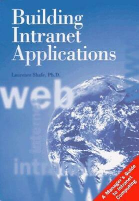 BUILDING INTRANET APPLICATIONS, Laurence Shafe, Used; Good Book