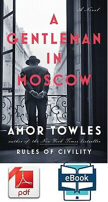 A Gentleman in Moscow  by Amor Towles   [ E-B00K, PDF, EPUB, Kindle ]