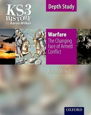 Ks3 History By Aaron Wilkes: Warfare: The Changing Face Of Armed Conflict Studen