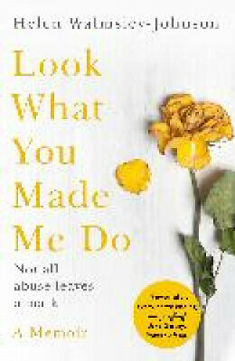 Look What You Made Me Do: A Powerful Memoir of Coercive Control.