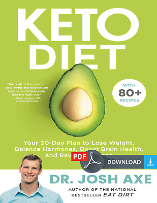 Keto Diet; Your 30 Day Plan to Lose Weight (2019) by Josh Axe [E-Version]