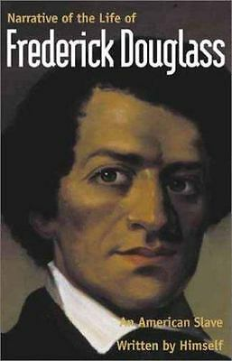 Narrative of the Life of Frederick Douglass, An American Slave Written By Himsel